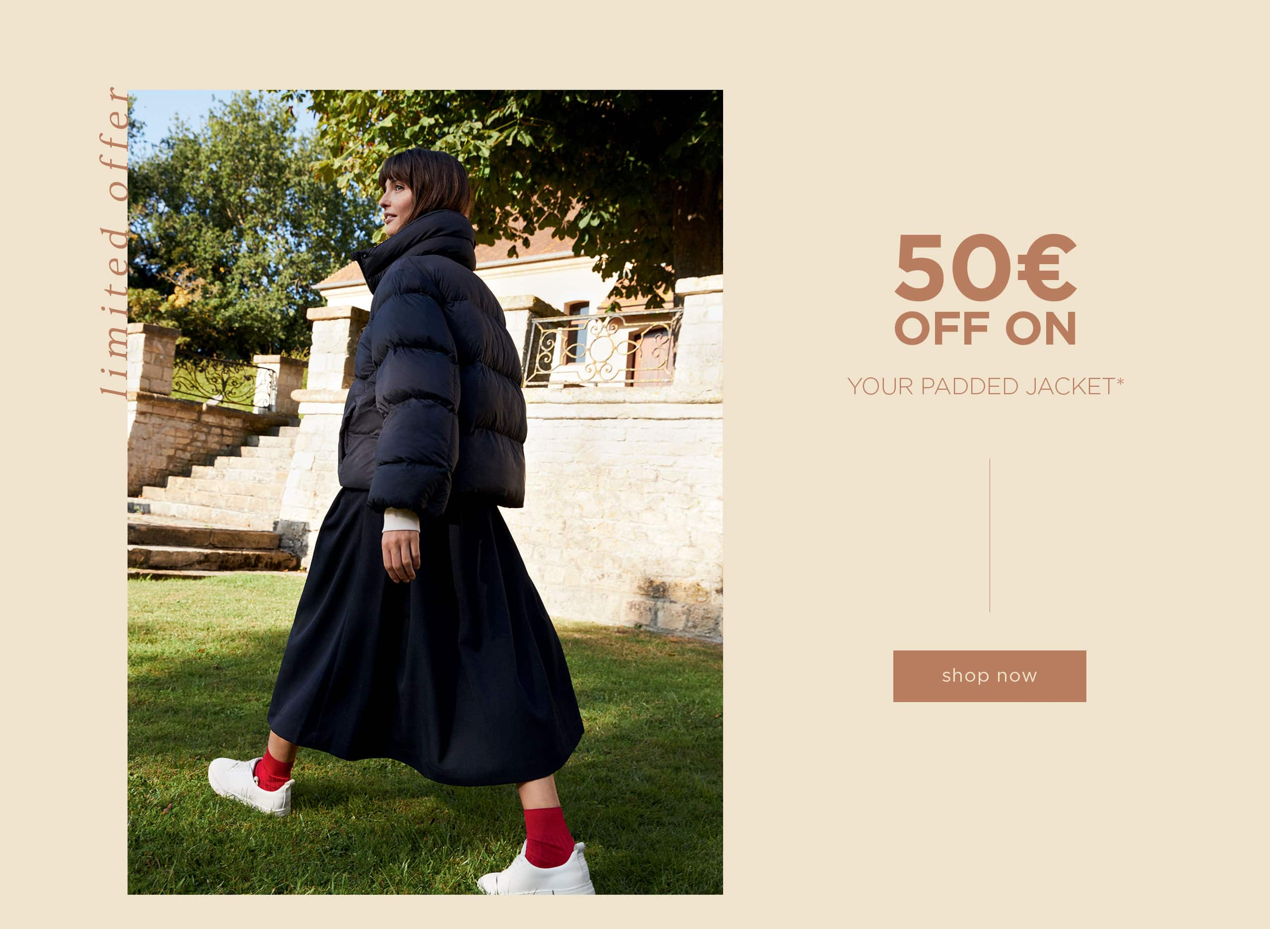 50€ off on your padded jacket