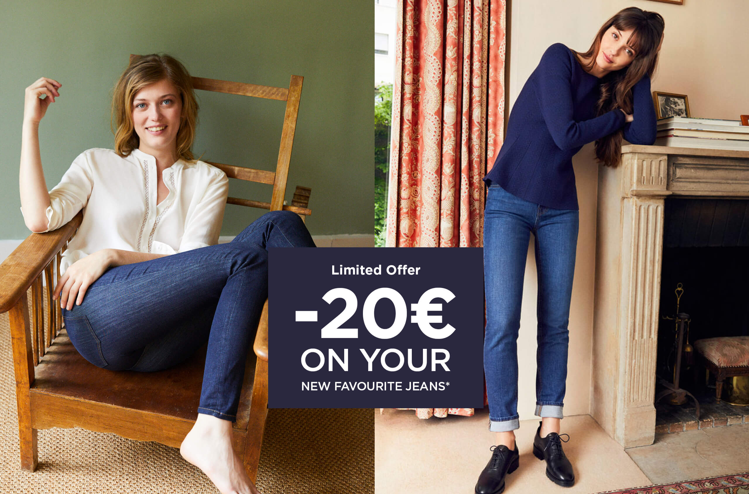 20€ OFF your favourite jeans